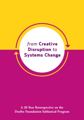 From Creative Disruption to Systems Change: A 20-Year Retrospective on the Durfee Foundation Sabbatical Program