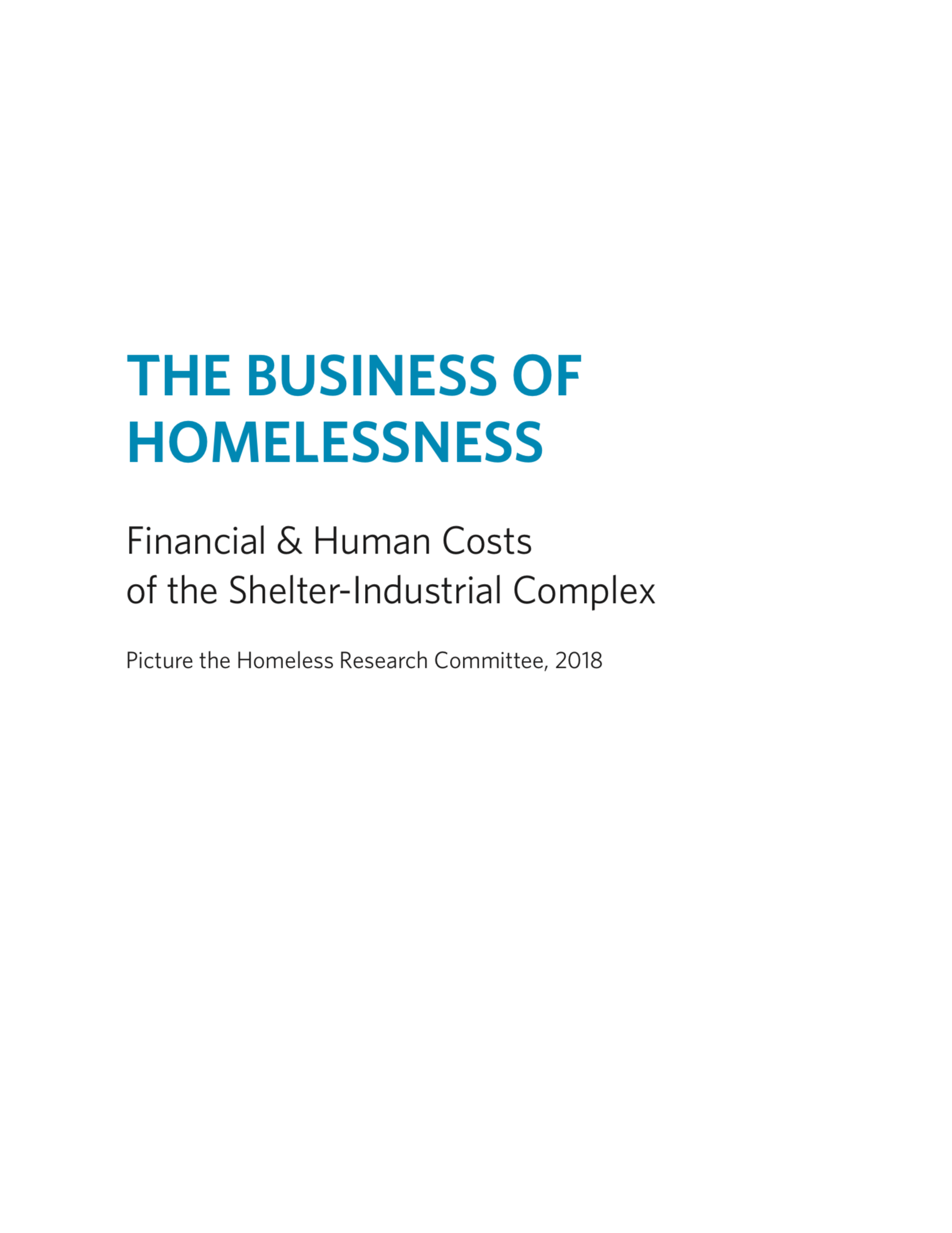 The Business of Homelessness: Financial and Human Costs of the Shelter-Industrial Complex
